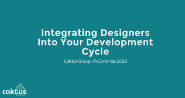 Integrating Designers into Your Development Cycle